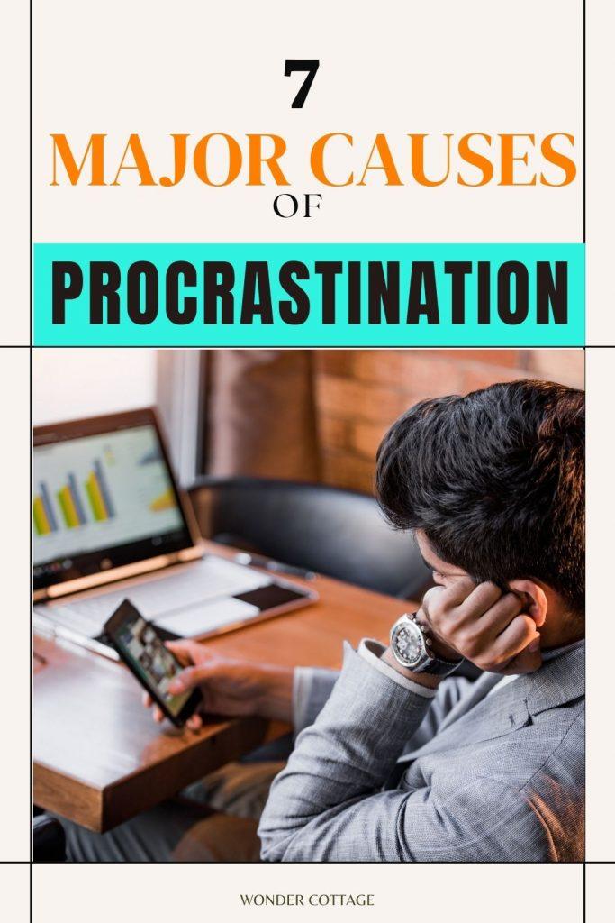7 causes of procrastination